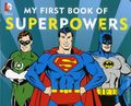 DC Comics My First Book of Super Powers HC (2015 Downtown Bookworks) Board Book 1-1ST