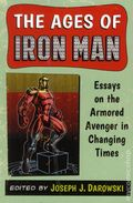 Ages of Iron Man SC (2015 McFarland) Essays on the Armored Avenger in Changing Times 1-1ST