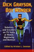 Dick Grayson, Boy Wonder SC (2015 McFarland) Scholars and Creators on 75 Years of Robin, Nightwing and Batman 1-1ST