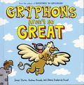 Gryphons Aren't So Great HC (2015 First Second Books) Adventures in Cartooning 1-1ST