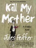Kill My Mother TPB (2015 Liveright) 1-1ST