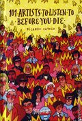 101 Artists To Listen To Before You Die HC (2015 Nobrow Press) 1-1ST