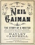Art of Neil Gaiman SC (2016 Harper Design) The Story of a Writer with Handwritten Notes, Drawings, Manuscripts, and Personal Photographs 1-1ST
