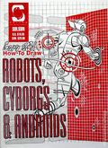 How to Draw Robots, Cyborgs & Androids SC (1999 Solson) 1-1ST
