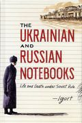 Ukrainian and Russian Notebooks HC (2016 Simon and Schuster) Life and Death Under Soviet Rule 1-1ST