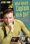 Star Trek What Would Captain Kirk Do? SC (2016 Price/Stern/Sloan) 1-1ST