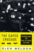 Caped Crusade: Batman and the Rise of Nerd Culture HC (2016 Simon and Schuster) 1-1ST