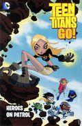Teen Titans Go Heroes on Patrol TPB (2016 DC) 1-1ST