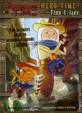 Adventure Time Hero Time with Finn and Jake HC (2016 Insight Editions) The Ultimate Guide to Becoming a Genuine Legend 1-1ST