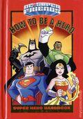 DC Super Friends: How to Be a Hero HC (2016 Random House) Super Hero Handbook 1-1ST