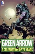 Green Arrow A Celebration of 75 Years HC (2016 DC) 1-1ST