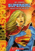 DC Comics Supergirl: Daughter of Krypton SC (2016 Scholastic) Backstories 1-1ST