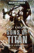 Warhammer 40K Grey Knights Sons of Titan SC (2016 Novel) 1-1ST