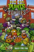 Plants vs. Zombies Bully For You TPB (2015 Dark Horse) 1-1ST