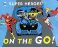 DC Comics Superheroes On the Go HC (2016 Downtown Bookworks) Board Book 1-1ST