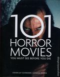101 Horror Movies You Must See Before You Die SC (2016 Quarto) 1-1ST