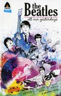 Beatles All Our Yesterdays GN (2017 Campfire) 1-1ST