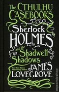 Cthulhu Casebooks: Sherlock Holmes and the Shadwell Shadows HC (2017 A Titan Novel) 1-1ST
