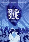 Decelerate Blue GN (2017 First Second Books) 1-1ST