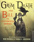 Grim Death and Bill the Electrocuted Criminal HC (2017 St. Martin's Press) 1-1ST