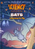 Science Comics Bats HC (2017 First Second Books) Learning to Fly 1-1ST