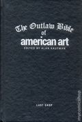 Outlaw Bible of American Art HC (2017 Last Gasp) 1-1ST