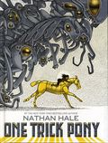 One Trick Pony HC (2017 Amulet Books) By Nathan Hale 1-1ST