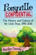 Ponyville Confidential SC (2017 McFarland) The History and Culture of My Little Pony, 1981-2016 1-1ST