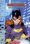 DC Comics Batgirl: New Hero of the Night SC (2017 Scholastic) Backstories 1-1ST