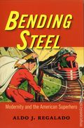Bending Steel: Modernity and the American Superhero SC (2017 PYR) 1-1ST
