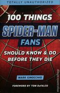 100 Things Spider-Man Fans Should Know and Do Before They Die SC (2017 TB) 1-1ST