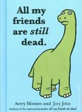All My Friends Are Still Dead HC (2012 Chronicle Books) 1-1ST