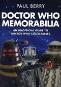 Doctor Who Memorabilla SC (2017 TS) An Unofficial Guide to Doctor Who Collectibles 1-1ST