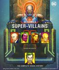 DC Comics Super-Villains SC (2017 Insight Editions) The Complete Visual History 1-1ST