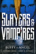 Slayers and Vampires HC (2017 Tor) The Complete Uncensored, Unauthorized Oral History of Buffy and Angel 1-1ST