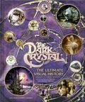 Dark Crystal The Ultimate Visual History HC (2017 Insight Editions) 1-1ST