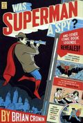 Was Superman a Spy and Other Legends Revealed SC (2009) 1-1ST