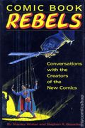 Comic Book Rebels: Conversations with the Creators of the New Comics HC (1993 DIF)  1-1ST