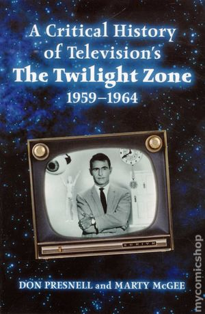 Critical History of Television The Twilight Zone 1959-1964 SC (2012) 1-1ST