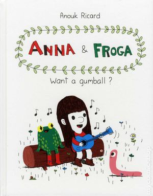 Anna and Froga: Want a Gumball? HC (2012) 1-1ST
