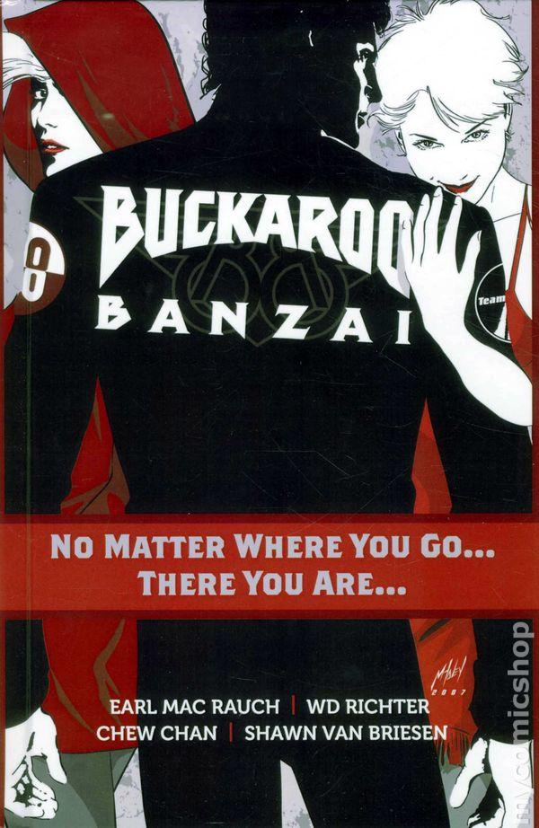 Buckaroo Banzai No Matter Where You Go There You Are Hc