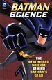 Batman Science SC (2014 Capstone) The Real-World Science Behind Batman's Gear 1-1ST
