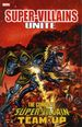 Super-Villains Unite: The Complete Super-Villain Team-Up TPB (2015 Marvel) 1-1ST