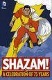 SHAZAM: A Celebration of 75 Years HC (2015 DC) 1-1ST