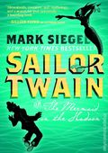 Sailor Twain GN (2014 First Second Books) Or: The Mermaid in the Hudson 1-1ST