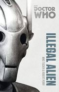 Doctor Who Illegal Alien SC (2014 BBC Novel) The Monster Collection Edition 1-1ST