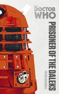 Doctor Who Prisoner of the Daleks SC (2014 BBC Novel) The Monster Collection Edition 1-1ST