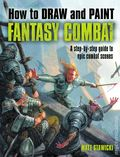 How to Draw and Paint Fantasy Combat SC (2014 Airship Entertainment) 1-1ST