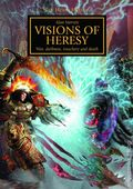Warhammer 40K Visions of Heresy HC (2014 A Horus Heresy Novel) War, Darkness, Treachery and Death 1-1ST