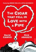 Cigar That Fell In Love With a Pipe HC (2014 SelfMadeHero) Featuring Orson Welles and Rita Hayworth 1-1ST